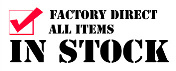 Factory Direct All items in stock!